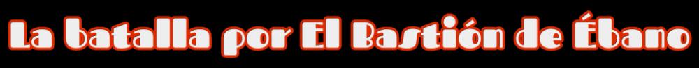 5e64221fac454_la-batalla-por-el-bastin-de-bano_200306194236.thumb.png.ef73586b3b209e2ba1192022054e50ce.png