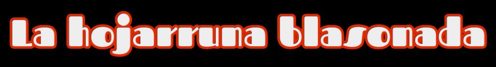 La_hojarruna_blasonada_200302181857.thumb.png.6673431156b45e24b53012d7cb5eea73.png