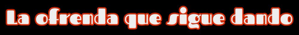 la-ofrenda-que-sigue-dando_200303170212.thumb.png.9e42a83649d628b06ba41669b7101423.png